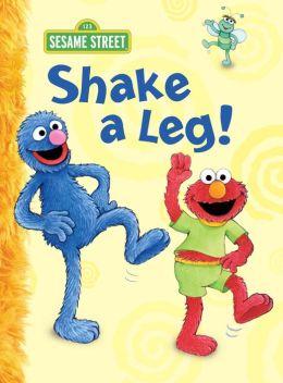 Shake a Leg! (Sesame Street)