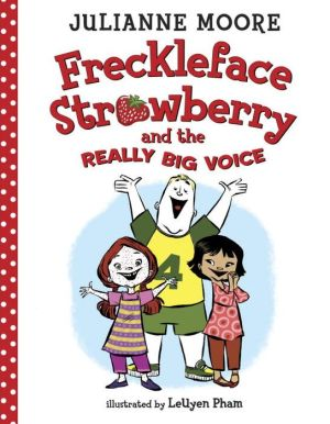 Freckleface Strawberry and the Really Big Voice