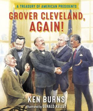 Grover Cleveland, Again!: A Treasury of American Presidents