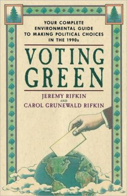 Voting Green: Your Complete Environmental Guide to Making Political Choices in the 90s