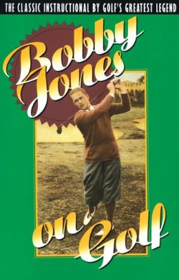 Bobby Jones on Golf