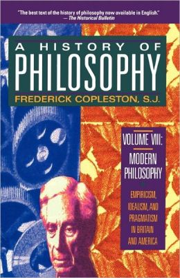 A History of Philosophy: Modern Philosophy: Empiricism, Idealism, and Pragmatism in Britain and America