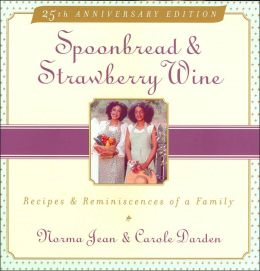 Spoonbread and Strawberry Wine: Recipes & Reminiscences of a Family