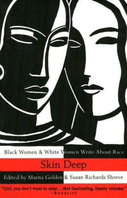 Skin Deep; Black Women and White Women Write about Race