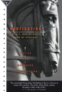 Warfighting: The U. S. Marine Corps Book on Strategy