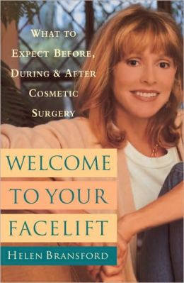 Welcome to Your Face Lift: What to Expect before, during, and after Cosmetic Surgery