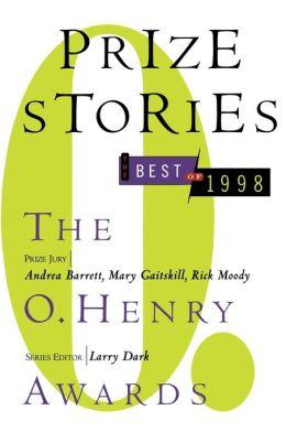 Prize Stories 1998: The O. Henry Awards