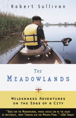 The Meadowlands: Wilderness Adventures at the Edge of a City