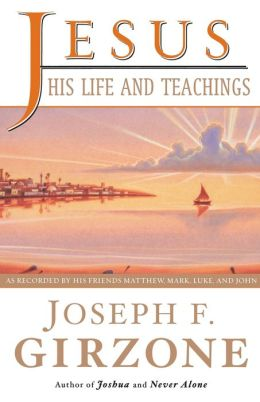 Jesus, His Life and Teachings: As Told to Matthew, Mark, Luke, and John