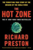 Book Cover Image. Title: The Hot Zone:  A Terrifying True Story, Author: Richard Preston