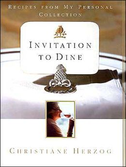Invitation to Dine: Recipes from My Personal Collection