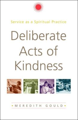 Deliberate Acts of Kindness: Service as a Spiritual Practice