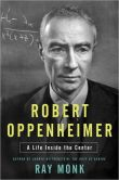 Book Cover Image. Title: Robert Oppenheimer:  A Life Inside the Center, Author: Ray Monk