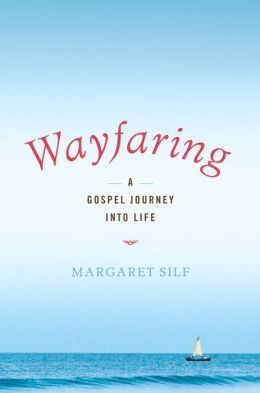 Wayfaring: A Gospel Journey into Life
