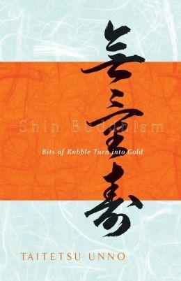 Shin Buddhism: Bits of Rubble Turn into Gold