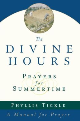 The Divine Hours: Prayers for Summertime
