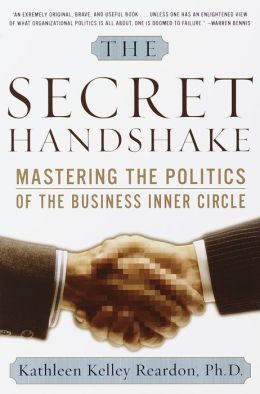 Secret Handshake: Mastering the Politics of the Business Inner Circle