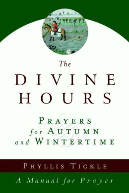 The Divine Hours: Prayers for Autumn and Wintertime