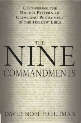 Nine Commandments: Uncovering the Hidden Pattern of Crime and Punishment in the Hebrew Bible