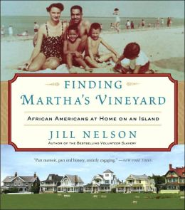 Finding Martha's Vineyard: African Americans at Home on an Island