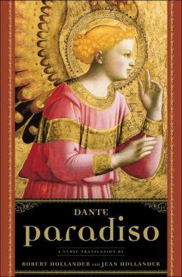 Paradiso: A Verse Translation by Robert Hollander and Jean Hollander