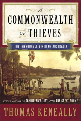 Commonwealth of Thieves: The Improbable Birth of Australia