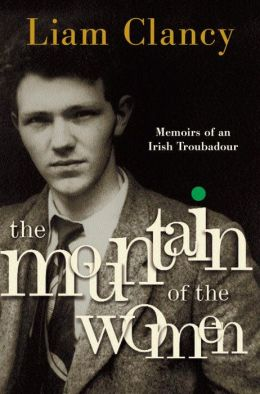 The Mountain of the Women: Memoirs of an Irish Troubadour
