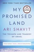 Book Cover Image. Title: My Promised Land:  The Triumph and Tragedy of Israel, Author: Ari Shavit