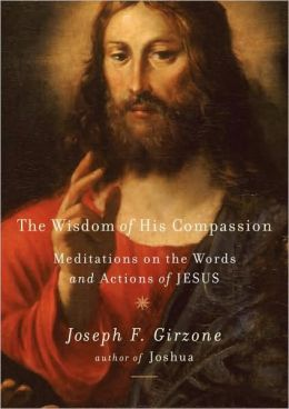 Wisdom of His Compassion: Meditations on the Words and Actions of Jesus