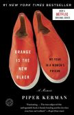 Book Cover Image. Title: Orange Is the New Black:  My Year in a Women's Prison, Author: Piper Kerman