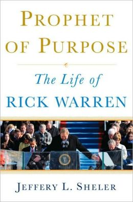 Prophet of Purpose: The Inside Story of Rick Warren and His Rise to Global Prominence