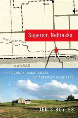Superior, Nebraska: The Common Sense Values of America's Heartland