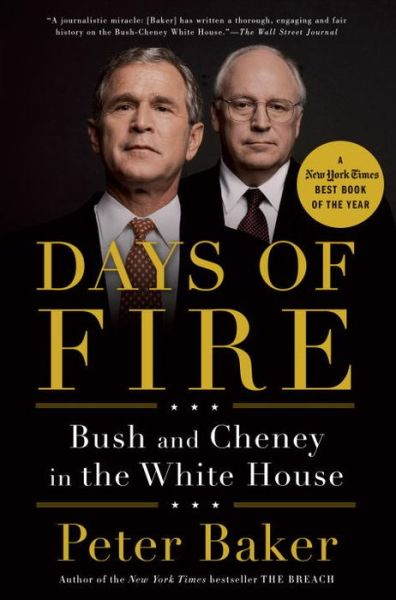 Days of Fire: Bush and Cheney in the White House
