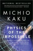 Book Cover Image. Title: Physics of the Impossible:  A Scientific Exploration into the World of Phasers, Force Fields, Teleportation, and Time Travel, Author: Michio Kaku