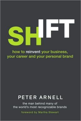 Shift: How to Reinvent Your Business, Your Career, and Your Personal Brand