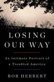 Book Cover Image. Title: Losing Our Way:  An Intimate Portrait of a Troubled America, Author: Bob Herbert