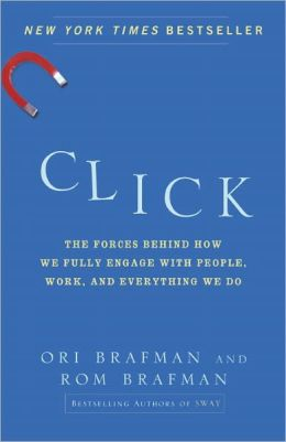 Click: The Forces Behind How We Fully Engage with People, Work, and Everything We Do