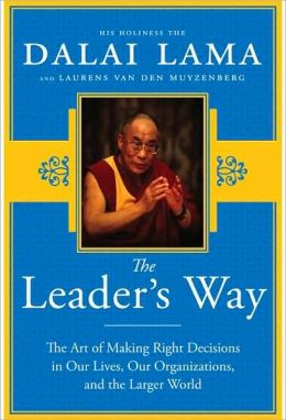 Leader's Way: The Art of Making the Right Decisions in Our Careers, Our Companies, and the World at Large