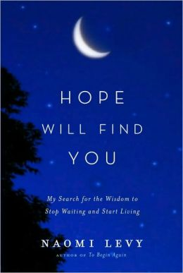 Hope Will Find You: My Search for the Wisdom to Stop Waiting and Start Living