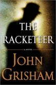 Book Cover Image. Title: The Racketeer, Author: John Grisham