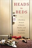 Book Cover Image. Title: Heads in Beds:  A Reckless Memoir of Hotels, Hustles, and So-Called Hospitality, Author: Jacob Tomsky