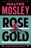 Book Cover Image. Title: Rose Gold (Easy Rawlins Series #12), Author: Walter Mosley