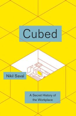 Cubed: A Secret History of the Workplace