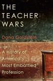 Book Cover Image. Title: The Teacher Wars:  A History of America's Most Embattled Profession, Author: Dana Goldstein