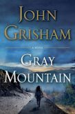 Book Cover Image. Title: Gray Mountain, Author: John Grisham