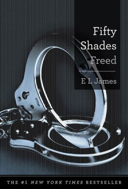 Fifty Shades Freed (Fifty Shades Trilogy #3)