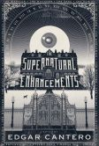 Book Cover Image. Title: The Supernatural Enhancements, Author: Edgar Cantero