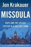 Book Cover Image. Title: Missoula:  Rape and the Justice System in a College Town, Author: Jon Krakauer