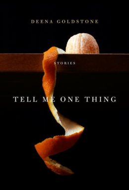 Tell Me One Thing: Stories