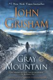 Book Cover Image. Title: Gray Mountain:  A Novel, Author: John Grisham